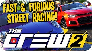The Crew 2 Gameplay - FAST & FURIOUS STREET RACING!