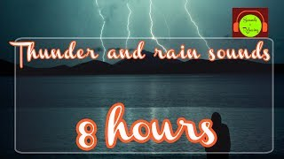 Rain and thunder sound for relaxing and sleeping - 8 Hours