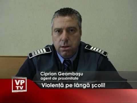 Violenţă pe lângă şcoli!