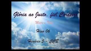 Glória Ao Justo, Fiel Cordeiro - Nova Melodia, Hinário 5 - Hino 6