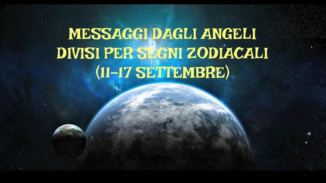 Messaggi Angelici divisi per Segno Zodiacale ★ Dall'11 al 17 settembre 2017