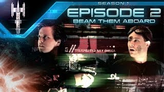 Season 1: Episode II - Beam Them Aboard