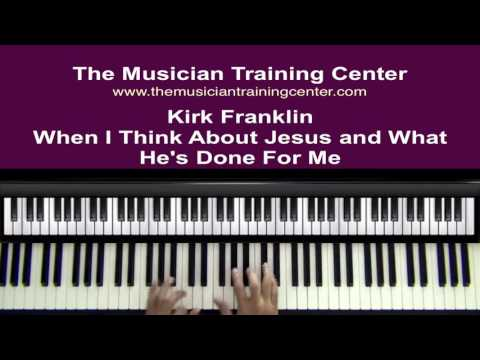 "How To Play ""When I Think About Jesus"" By Kirk Franklin"