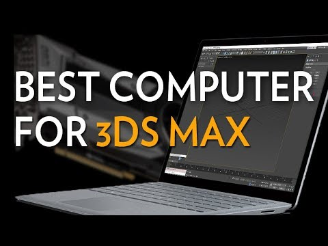 Best computer for 3DS MAX