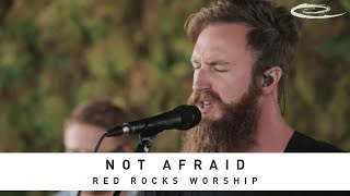 Video RED ROCKS WORSHIP - Not Afraid: Song Session MP3, 3GP, MP4, WEBM, AVI, FLV Mei 2018