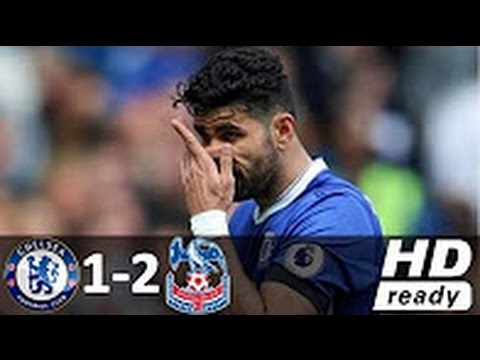Chelsea vs Crystal Palace 1-2 - All Goals and Highlights - Premier League 2017 HD