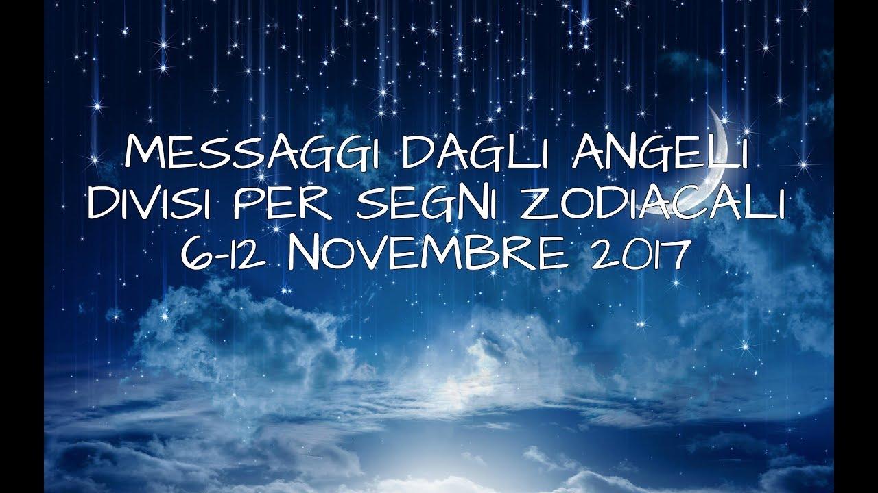 Messaggi Angelici divisi per Segno Zodiacale ★ Settimana dal 6 al 12 novembre 2017