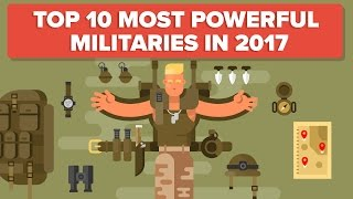 Who are the top 10 military super powers in 2017? How do the countries with the strongest militaries in the world stack up against one another? Does the Unit...