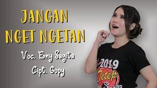 Video Eny Sagita - Jangan Nget Ngetan [OFFICIAL] MP3, 3GP, MP4, WEBM, AVI, FLV Mei 2019
