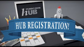 HUB Registration and Schedule Builder Tutorial