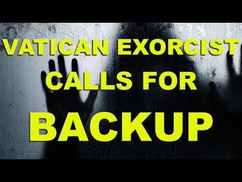 Vatican Exorcist Calls for Backup!