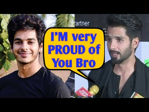 Shahid Kapoor Proud Of Ishaan Khatter successful D