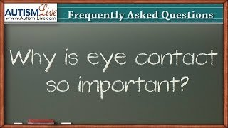 Why is Teaching Eye Contact So Important?