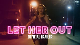 Nonton Let Her Out   Official Trailer Film Subtitle Indonesia Streaming Movie Download