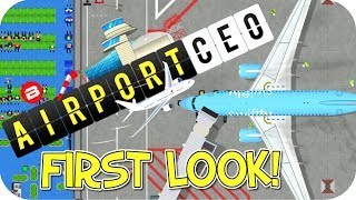 AIRPORT CEO Gameplay - BEST AIRPORT SIM EVER? Alpha Simulator/Strategy/Tycoon/Management #1
