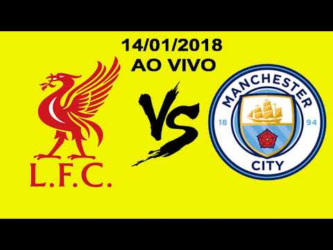 ASSISTIR LIVERPOOL VS MANCHESTER CITY AO VIVO [HD] 14/01/2018