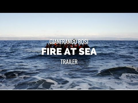 FIRE AT SEA (Fuocoammare) - Gianfranco Rosi Documentary Trailer (2016)