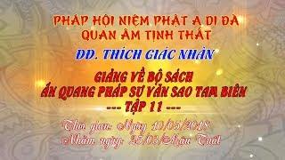Tập 11 - Video ĐĐ.Thích Giác Nhàn giảng Ấn Quang Pháp Sư Văn Sao Tam Biên