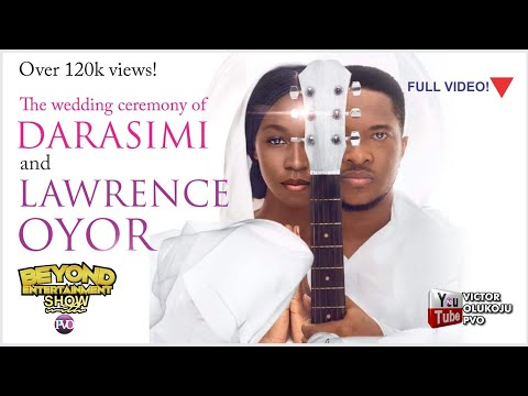 DARASIMI weds LAWRENCE OYOR || Full Video || Episode 17