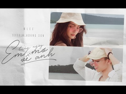 MLee ft Soobin - Từng Ngày Em Mơ Về Anh - Official M/V (Everyday I Dream Of You)