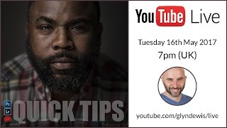(LIVE REPLAY) BROADCAST #3: QUICK TIPS in Photoshop, Lightroom and Creative Cloud - Glyn Dewis