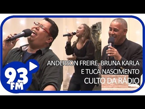 Culto da 93 FM - Anderson Freire, Bruna Karla e Tuca Nascimento - (News)