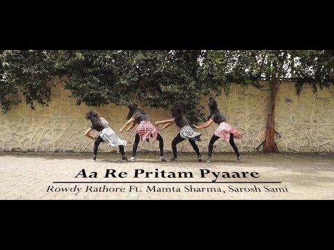 AA RE PRITAM PYAARE | Y3 DANCEHOLIC | ROWDY RATHODE Ft. Mamta Sharma, Sarosh Sami