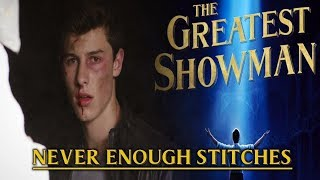 Video ''Never Enough Stitches'' | MASHUP feat. Shawn Mendes & The Greatest Showman Soundtrack MP3, 3GP, MP4, WEBM, AVI, FLV Juli 2018