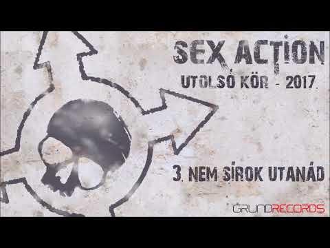 Sex Action: Nem sírok utánad (Utolsó kör - 2017) - dalszöveggel