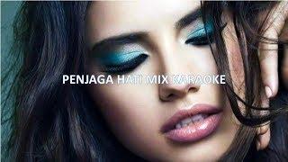 Penjaga Hati Mix 2017 versi Karaoke