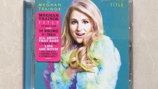 Meghan Trainor - Title - Unboxing