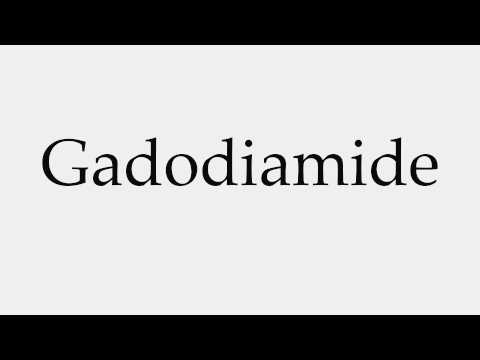How to Pronounce Gadodiamide