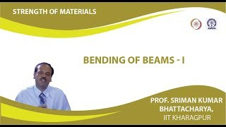 Lecture - 22 Bending Of Beams - I
