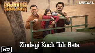 Video Zindagi Kuch Toh Bata (Reprise) Full Song with LYRICS | Salman Khan | Bajrangi Bhaijaan MP3, 3GP, MP4, WEBM, AVI, FLV April 2019