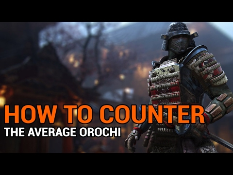 How to Counter the Average Orochi - For Honor