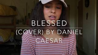 Video Blessed (cover) By Daniel Caesar MP3, 3GP, MP4, WEBM, AVI, FLV Juli 2018