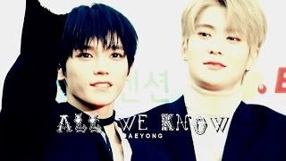 Jung Jaehyun x Lee Taeyong  ALL WE KNOWcredits to the rightful owners of the song, photos and videos used.do NOT reupload the edit.