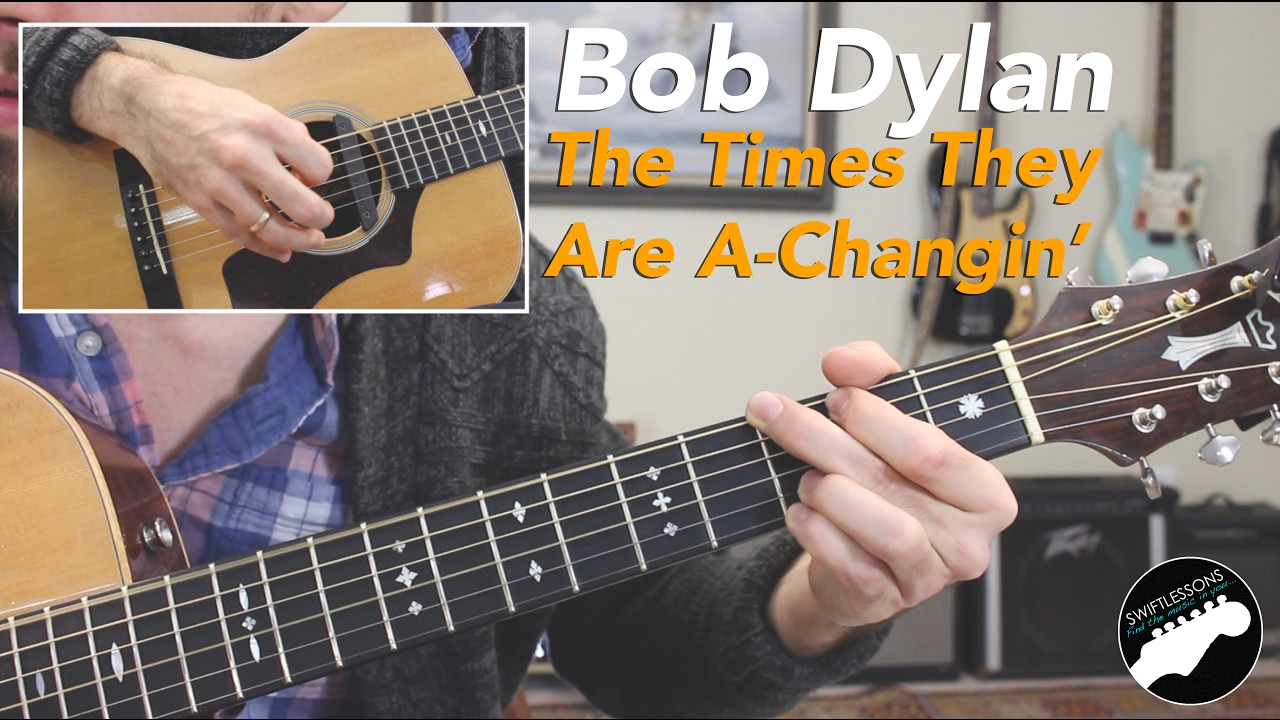 Easy Guitar Songs – The Times They Are A Changin' By Bob Dylan