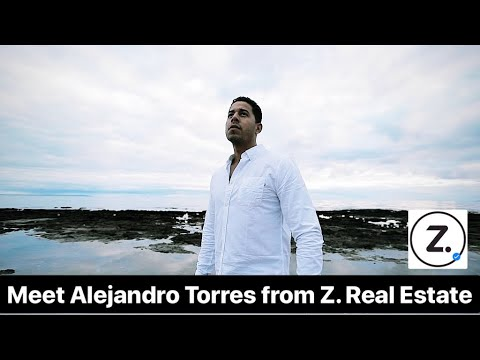 MEET ALEJANDRO TORRES FROM Z. Real Estate