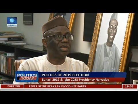 Buhari 2019 & Igbo 2023 Presidency Narrative |Politics Today|