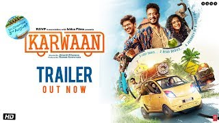 Karwaan | Official Trailer