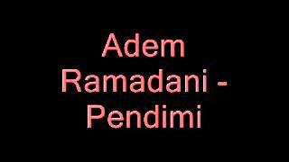 Adem Ramadani - Pendimi (new 2013).
