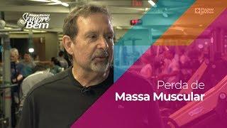 Perda de Massa Muscular: Saiba Como Evitar