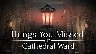 Bloodborne ► Things You Missed in Cathedral Ward