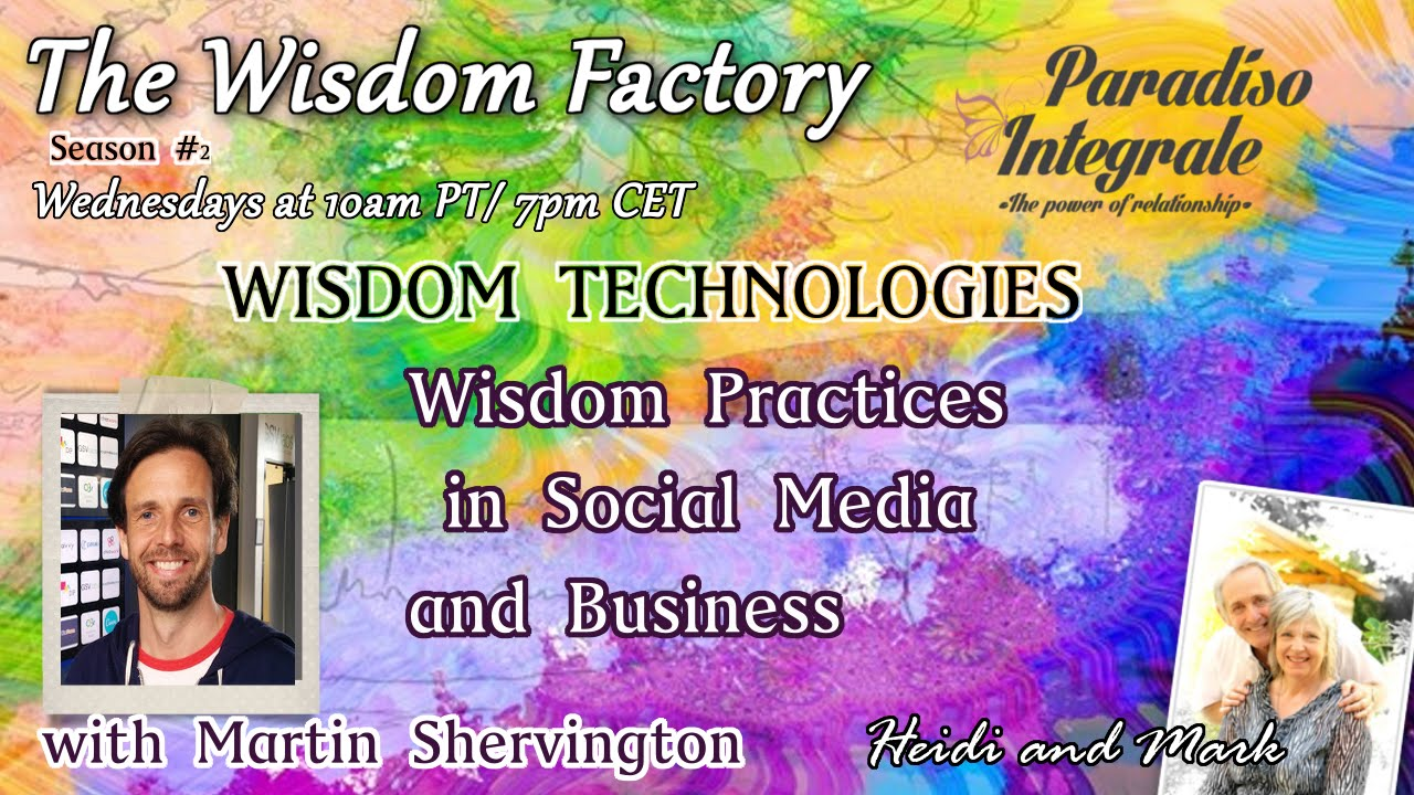 Wisdom Practices in Social Media and Business with Martin Shervington