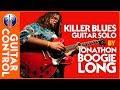 Killer Blues Guitar Solo by Jonathon Boogie Long