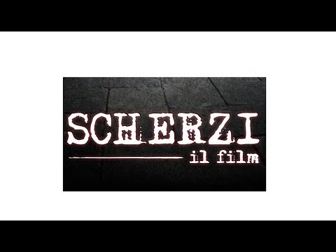 SCHERZI il film – Official Trailer
