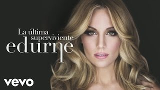 Music video by Edurne performing La Ultima Superviviente (Audio). (C)2015 Sony Music Entertainment España, S.L.http://www.vevo.com/watch/ES1021500216