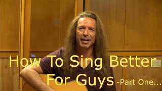 Video How To Sing Better For Guys Part One MP3, 3GP, MP4, WEBM, AVI, FLV Oktober 2018