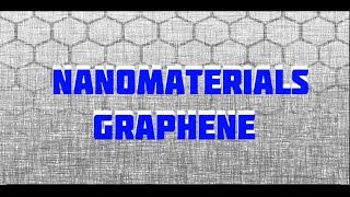 Science Documentary: Graphene , A Documentary On Nanotechnology And Nanomaterials